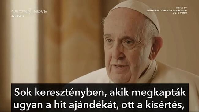 HIT a kételyek ellenére! Ferenc pápa értékes gondolatai! – VIDEÓ